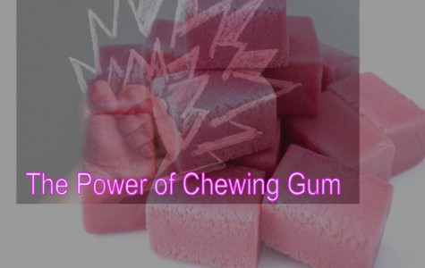 The Power of Chewing Gum